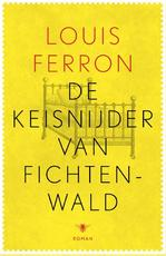 De keisnijder van Fichtenwald - Louis Ferron