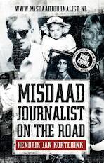 Misdaadjournalist on the road - Hendrik Jan Korterink (ISBN 9789089750365)