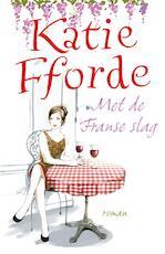 Met de Franse slag - Katie Fforde (ISBN 9789000322565)