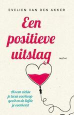 Een positieve uitslag - Evelien van den Akker (ISBN 9789048819966)