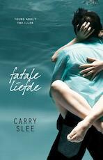 Fatale liefde - Carry Slee (ISBN 9789049924218)