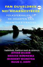Fan Duveldrek nei Hoarnestreek - Jetske Bilker, Neeltje Bonnema, Mindert Wijnstra (ISBN 9789461496348)