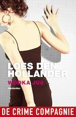 Wodka jus - Loes den Hollander (ISBN 9789461091758)