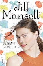 Je bent geweldig - Jill Mansell (ISBN 9789024566075)