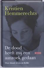 De dood heeft mij een aanzoek gedaan - Kristien Hemmerechts (ISBN 9789044515688)