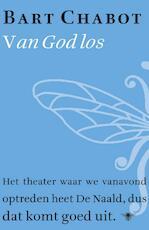 Van god los - Bart Chabot (ISBN 9789023482857)