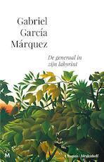De generaal in zijn labyrint - Gabriel García Márquez (ISBN 9789029090384)
