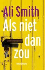 Als niet dan zou - Ali Smith (ISBN 9789025444679)