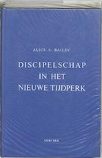 Discipelschap in het nieuwe tijdperk - Alice A. Bailey (ISBN 9789060774984)