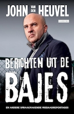 Berichten uit de bajes - John van den Heuvel (ISBN 9789048815937)