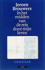 In het midden van de reis door mijn leven - Jeroen Brouwers (ISBN 9789045015965)