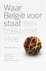 Waar België voor staat - Geert Buelens, Jan Goossens, David van Reybrouck (ISBN 9789085420996)