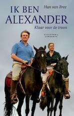 Ik ben Alexander - Hans van Bree (ISBN 9789491259463)