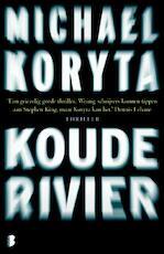 Koude rivier - Michael Koryta (ISBN 9789460230226)