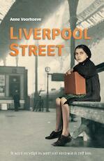 Liverpool street - Anne Charlotte Voorhoeve (ISBN 9789026620461)
