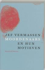 Moordenaars en hun motieven - Jef Vermassen (ISBN 9789460420559)