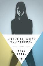 Liefde bij wijze van spreken - Yves Petry