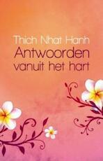 Antwoorden vanuit het hart - Thich Nhat Hanh (ISBN 9789045312293)
