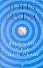 Bidden wij voor Owen Meany - John Irving (ISBN 9789023470267)