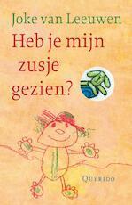Heb je mijn zusje gezien ? - Joke van Leeuwen (ISBN 9789045103402)