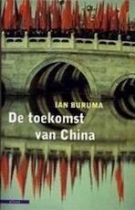 De toekomst van China - Ian Buruma (ISBN 9789045011899)