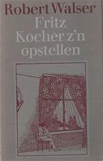 Fritz Kocher z'n opstellen - Robert Walser, Jeroen Brouwers (ISBN 9789029556156)