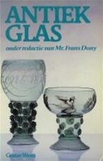 Antiek glas - Gustav Weiss, Amp, Frans Dony, Amp, G. Messelaar (ISBN 9789010029102)