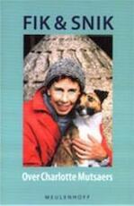Fik & Snik - Over Charlotte Mutsaers (ISBN 9789029067522)