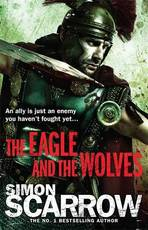 Eagle and the Wolves - Simon Scarrow (ISBN 9780755349982)