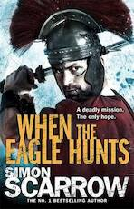 When the Eagle Hunts - Simon Scarrow (ISBN 9780755349975)