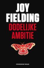 Dodelijke ambitie - Joy Fielding (ISBN 9789000316120)