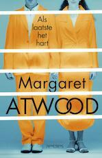 Als laatste het hart - Margaret Atwood (ISBN 9789044629712)
