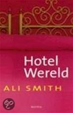 Hotel Wereld - Ali Smith (ISBN 9789045849416)