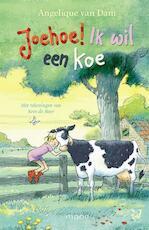 Joehoe! Ik wil een koe - Angelique van Dam (ISBN 9789048831838)