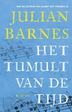 Het tumult van de tijd - Julian Barnes (ISBN 9789025446697)