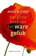 Het grote boek van het ware geluk - Anselm Grün