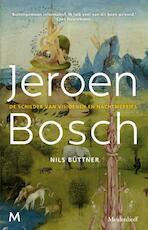 jeroen Bosch: een biografie van de beroemde schilder over zijn leven en werk
