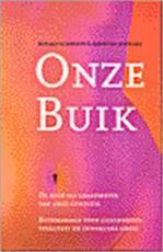 Onze buik - Ronald Schweppe, Amp, Aljoscha Schwarz, Amp, Hubert Bredt, Amp, Bredt Ipenburg, Amp (ISBN 9789063783983)