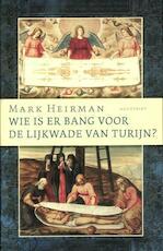 Wie is er bang voor de lijkwade van Turijn? - Mark Heirman (ISBN 9789089242082)