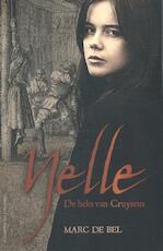 Nelle. de heks van Cruysem - Marc de Bel, Bel de Bel (ISBN 9789461314666)
