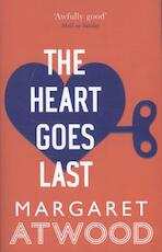 The Heart Goes Last - Margaret Atwood (ISBN 9780349007298)