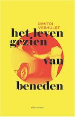 Het leven gezien van beneden - Dimitri Verhulst (ISBN 9789025449445)