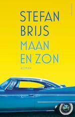 Maan en Zon - Stefan Brijs (ISBN 9789025449629)