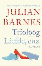 Trioloog/Liefde, enz. - Julian Barnes (ISBN 9789025448769)