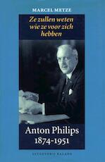 Anton Philips 1874-1951 - Marcel Metze (ISBN 9789050186124)