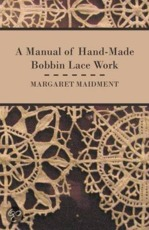 A Manual Of Hand-Made Bobbin Lace Work