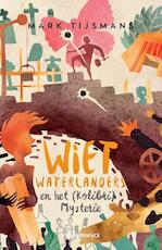 Wiet Waterlanders en het Kolibri mysterie - Tijsmans Mark (ISBN 9789461315250)