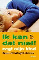 Ik kan dat niet! zegt mijn kind - M. Litiere (ISBN 9789020973877)