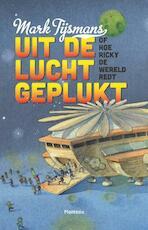 Uit de lucht geplukt - Mark Tijsmans (ISBN 9789022328446)