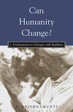 Can Humanity Change? - Jiddu Krishnamurti (ISBN 9781590300725)